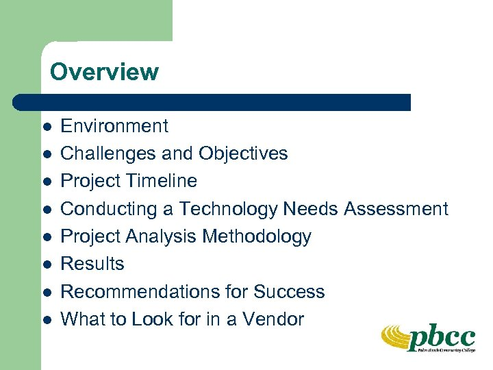 Overview l l l l Environment Challenges and Objectives Project Timeline Conducting a Technology
