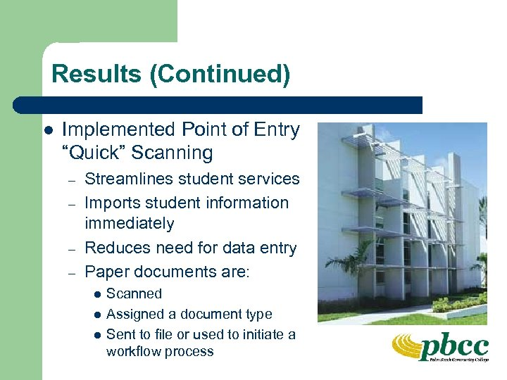 """Results (Continued) l Implemented Point of Entry """"Quick"""" Scanning – – Streamlines student services"""