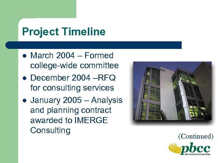 Project Timeline l l l March 2004 – Formed college-wide committee December 2004 –RFQ