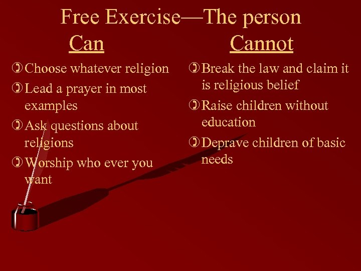 Free Exercise—The person Cannot ) Choose whatever religion ) Lead a prayer in most
