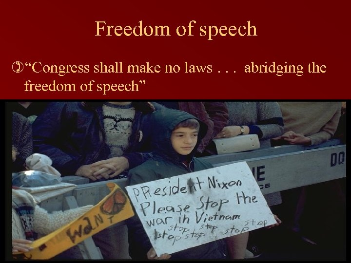 "Freedom of speech )""Congress shall make no laws. . . abridging the freedom of"