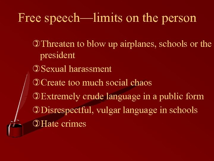 Free speech—limits on the person )Threaten to blow up airplanes, schools or the president