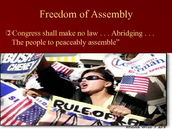 Freedom of Assembly )Congress shall make no law. . . Abridging. . . The