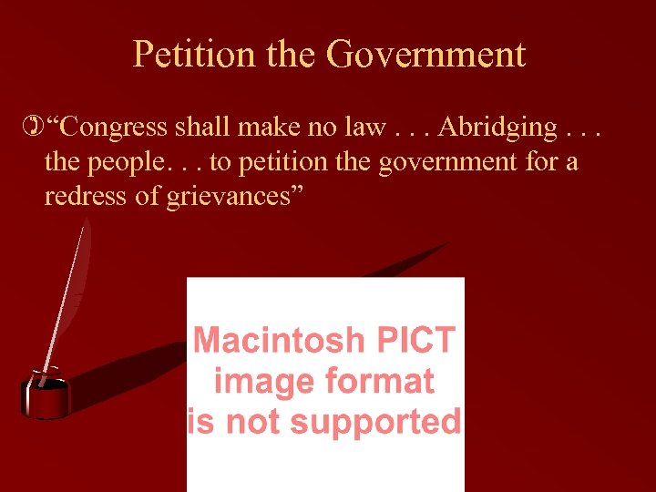 "Petition the Government )""Congress shall make no law. . . Abridging. . . the"