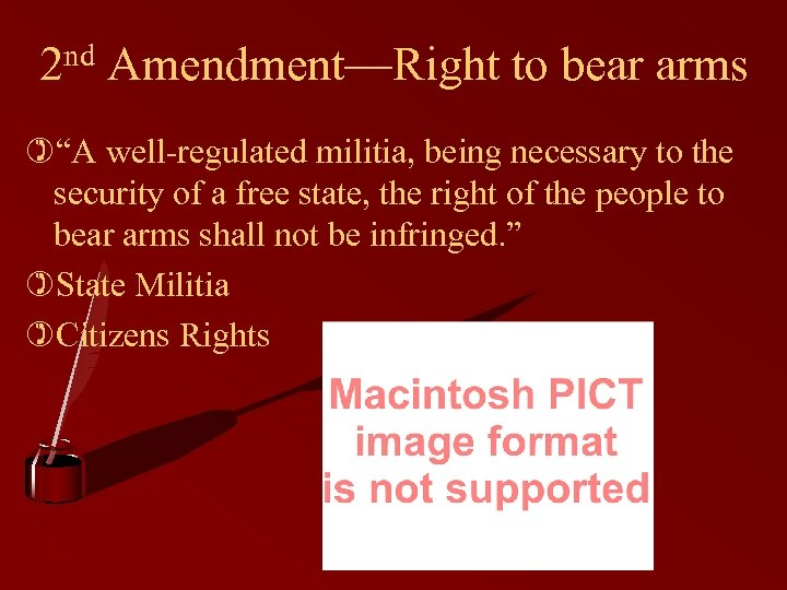 "2 nd Amendment—Right to bear arms )""A well-regulated militia, being necessary to the security"