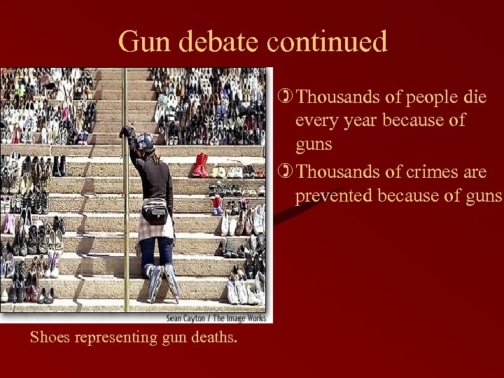 Gun debate continued ) Thousands of people die every year because of guns )