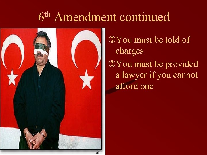 6 th Amendment continued )You must be told of charges )You must be provided