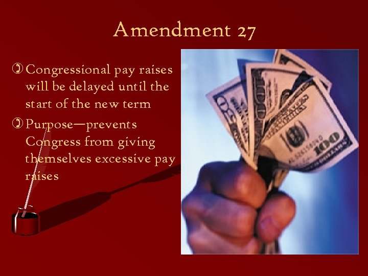 Amendment 27 ) Congressional pay raises will be delayed until the start of the