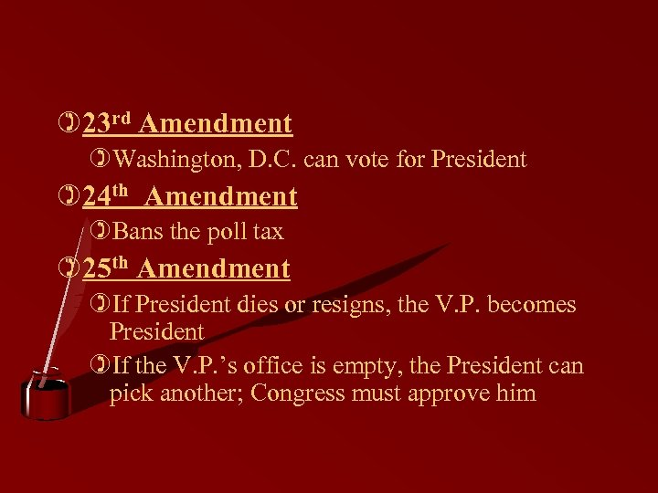 )23 rd Amendment )Washington, D. C. can vote for President )24 th Amendment )Bans