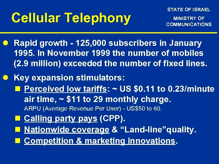 Cellular Telephony STATE OF ISRAEL MINISTRY OF COMMUNICATIONS l Rapid growth - 125, 000