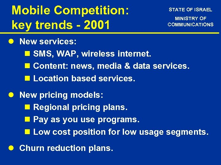 Mobile Competition: key trends - 2001 STATE OF ISRAEL MINISTRY OF COMMUNICATIONS l New