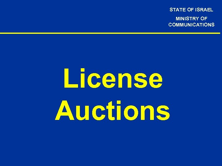 STATE OF ISRAEL MINISTRY OF COMMUNICATIONS License Auctions