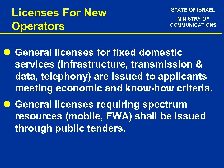 Licenses For New Operators STATE OF ISRAEL MINISTRY OF COMMUNICATIONS l General licenses for