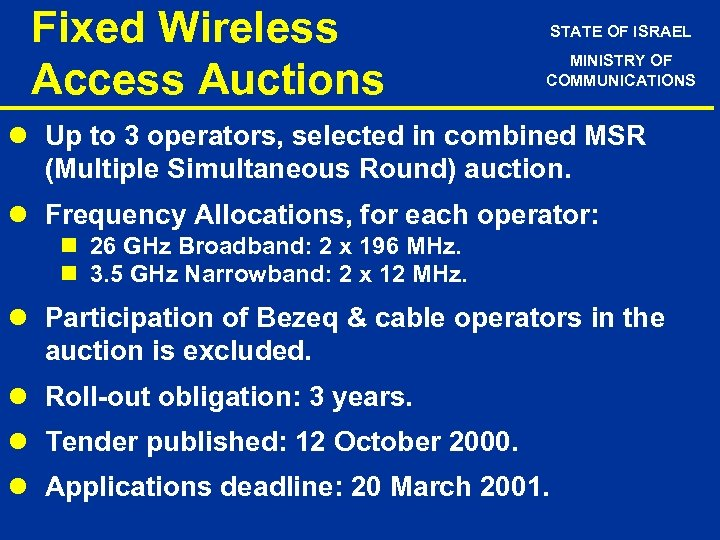 Fixed Wireless Access Auctions STATE OF ISRAEL MINISTRY OF COMMUNICATIONS l Up to 3