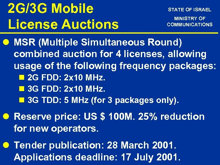 2 G/3 G Mobile License Auctions STATE OF ISRAEL MINISTRY OF COMMUNICATIONS l MSR