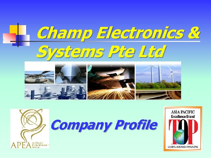 Champ Electronics & Systems Pte Ltd Company Profile