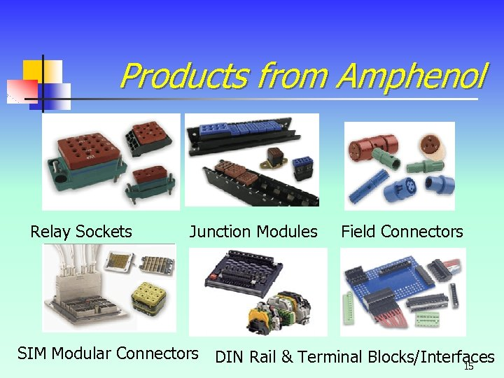 Products from Amphenol Relay Sockets Junction Modules Field Connectors SIM Modular Connectors DIN Rail