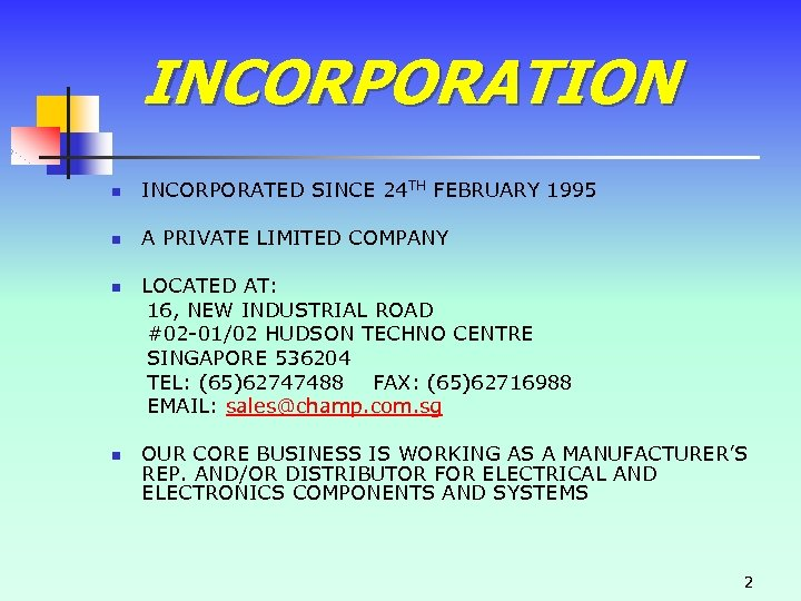 INCORPORATION n INCORPORATED SINCE 24 TH FEBRUARY 1995 n A PRIVATE LIMITED COMPANY n