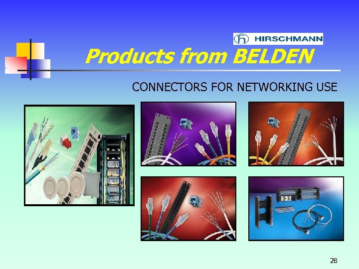 Products from BELDEN CONNECTORS FOR NETWORKING USE 28