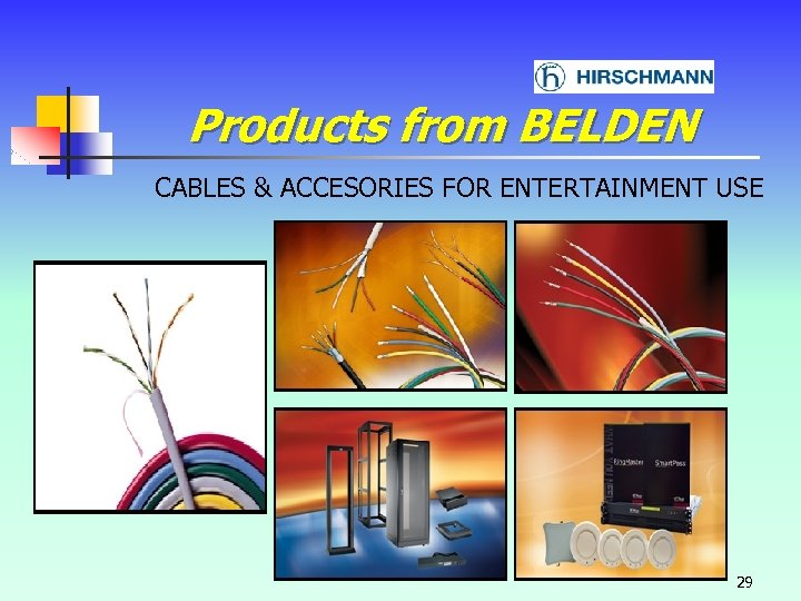 Products from BELDEN CABLES & ACCESORIES FOR ENTERTAINMENT USE 29
