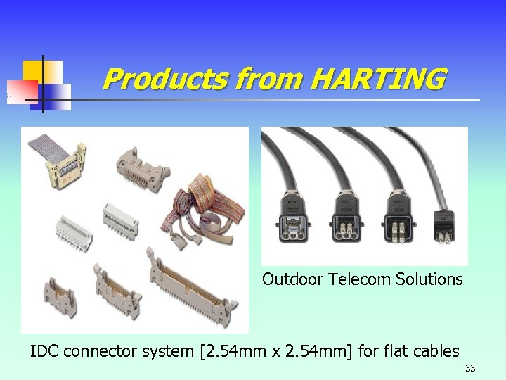 Products from HARTING Outdoor Telecom Solutions IDC connector system [2. 54 mm x 2.