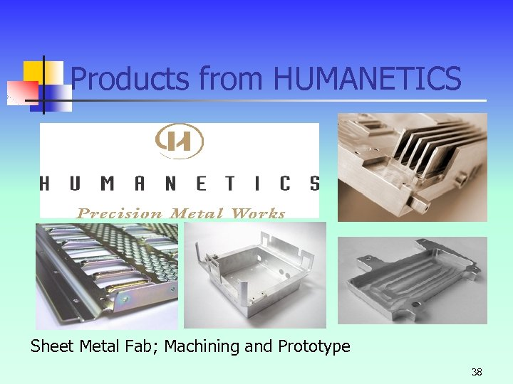 Products from HUMANETICS Sheet Metal Fab; Machining and Prototype 38
