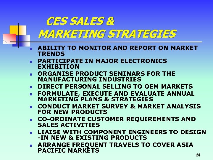 CES SALES & MARKETING STRATEGIES n n n n n ABILITY TO MONITOR AND