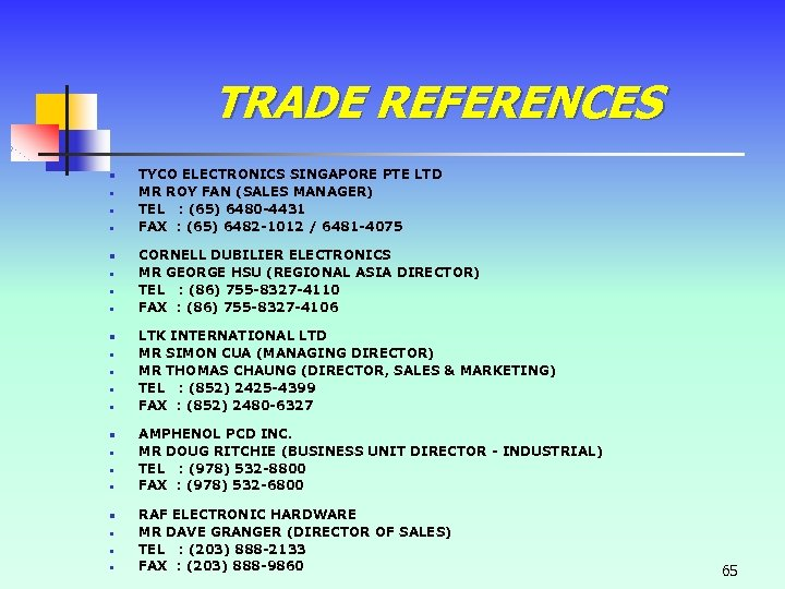 TRADE REFERENCES n • • • n • • • TYCO ELECTRONICS SINGAPORE PTE
