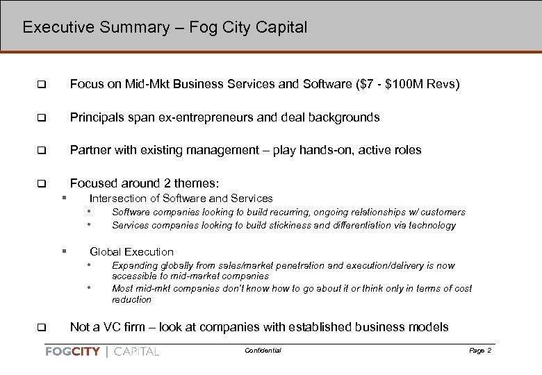 2 Executive Summary – Fog City Capital q Focus on Mid-Mkt Business Services and