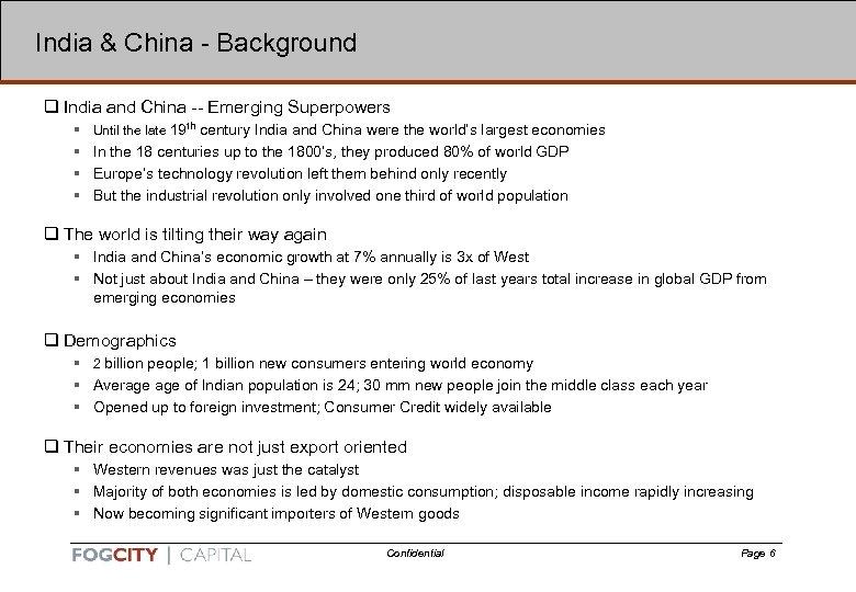 6 India & China - Background q India and China -- Emerging Superpowers §