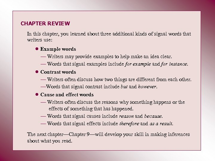CHAPTER REVIEW In this chapter, you learned about three additional kinds of signal words