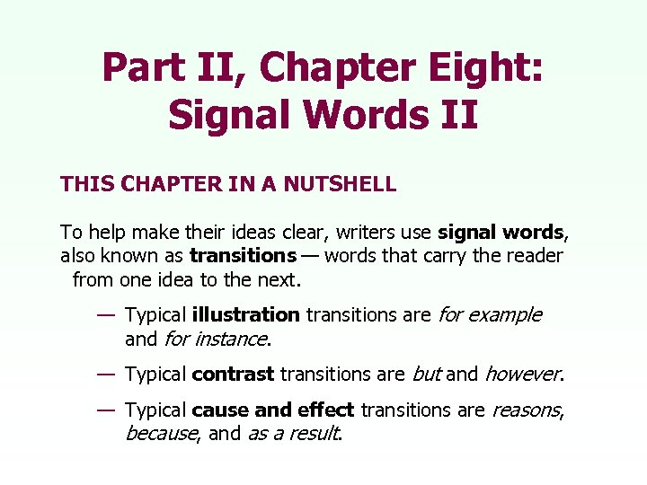 Part II, Chapter Eight: Signal Words II THIS CHAPTER IN A NUTSHELL To help