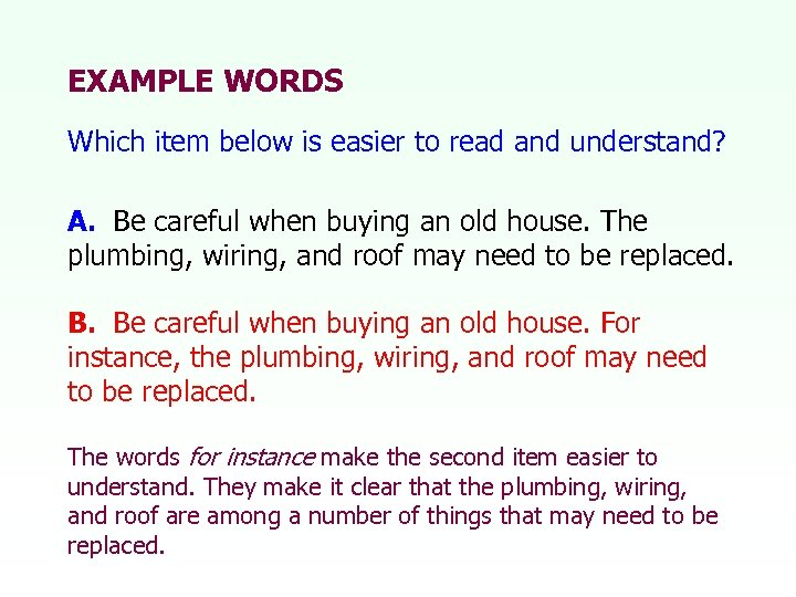 EXAMPLE WORDS Which item below is easier to read and understand? A. Be careful