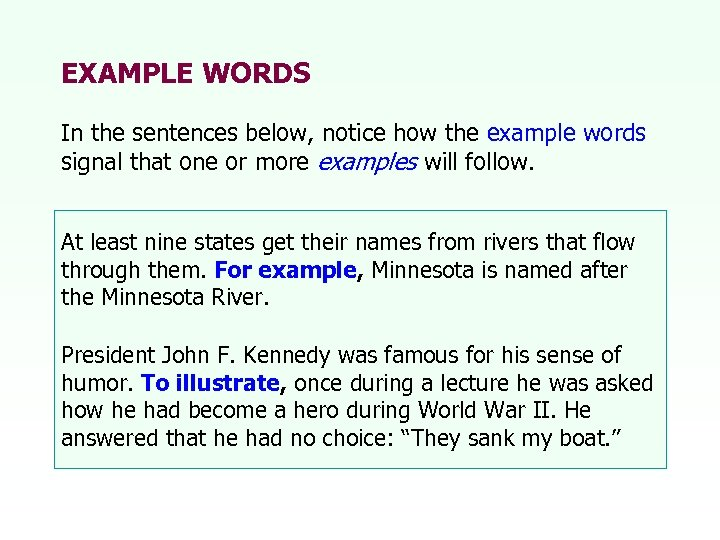 EXAMPLE WORDS In the sentences below, notice how the example words signal that one