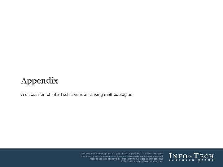 Appendix A discussion of Info-Tech's vendor ranking methodologies Info-Tech Research Group 13