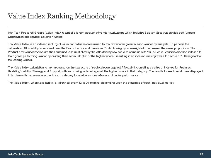 Value Index Ranking Methodology Info-Tech Research Group's Value Index is part of a larger