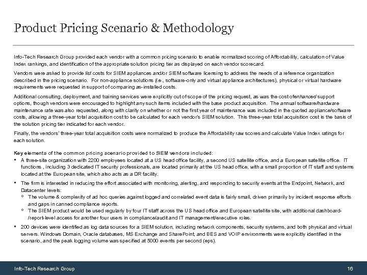 Product Pricing Scenario & Methodology Info-Tech Research Group provided each vendor with a common