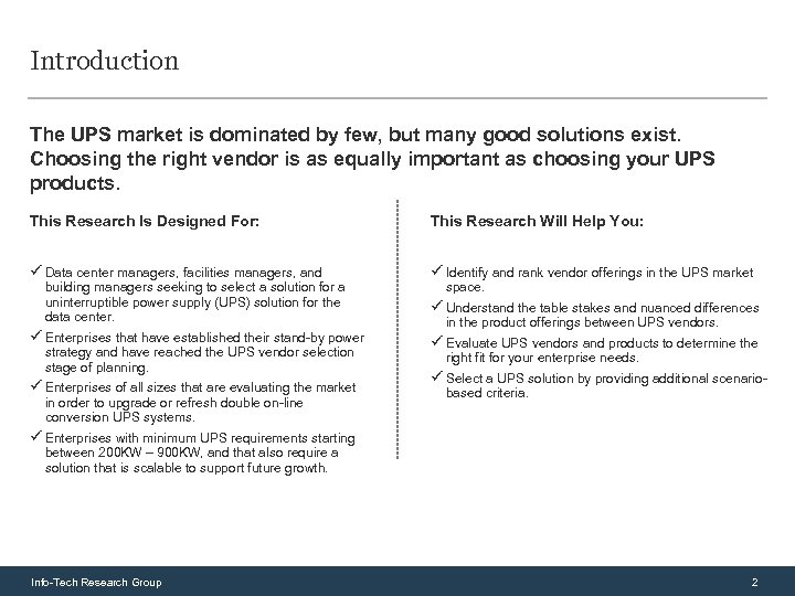 Introduction The UPS market is dominated by few, but many good solutions exist. Choosing