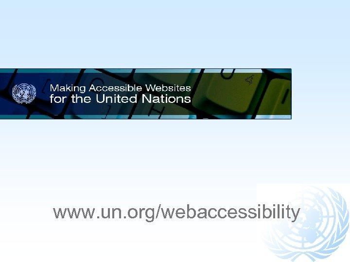 www. un. org/webaccessibility