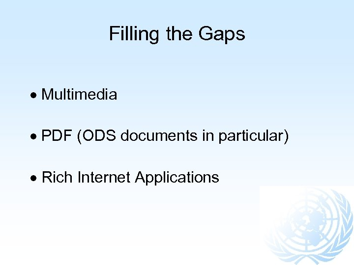 Filling the Gaps Multimedia PDF (ODS documents in particular) Rich Internet Applications