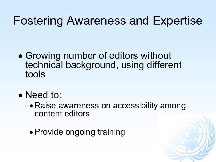 Fostering Awareness and Expertise Growing number of editors without technical background, using different tools