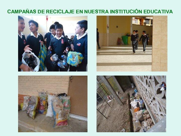 CAMPAÑAS DE RECICLAJE EN NUESTRA INSTITUCIÓN EDUCATIVA