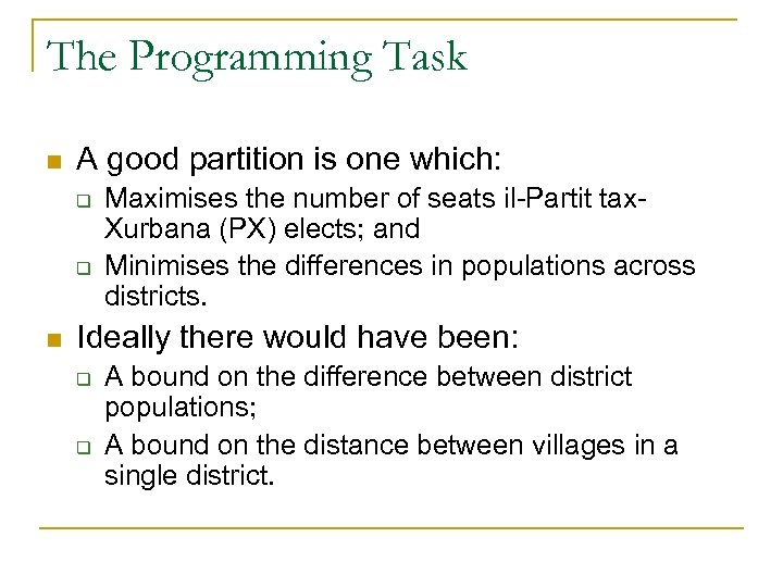 The Programming Task n A good partition is one which: q q n Maximises