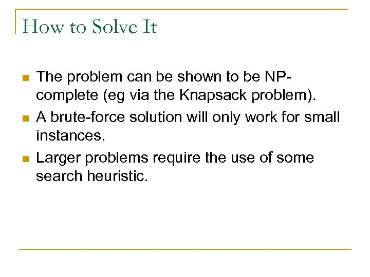 How to Solve It n n n The problem can be shown to be
