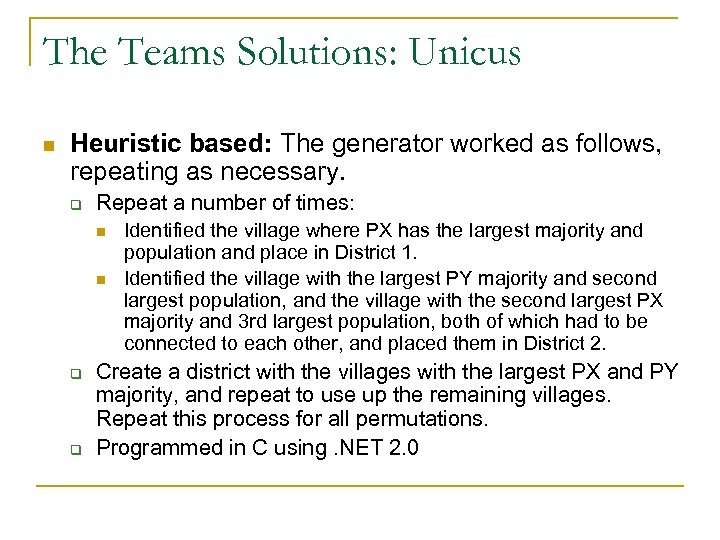 The Teams Solutions: Unicus n Heuristic based: The generator worked as follows, repeating as