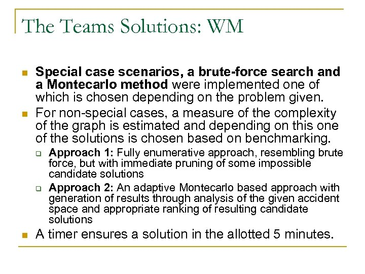The Teams Solutions: WM n n Special case scenarios, a brute-force search and a