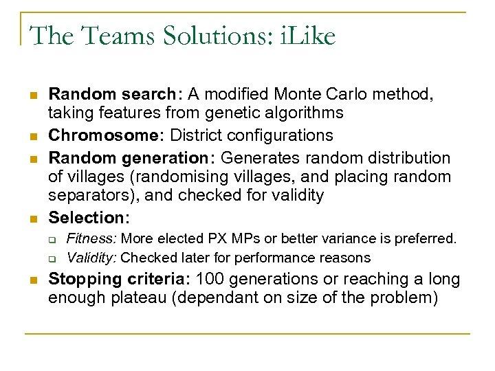 The Teams Solutions: i. Like n n Random search: A modified Monte Carlo method,