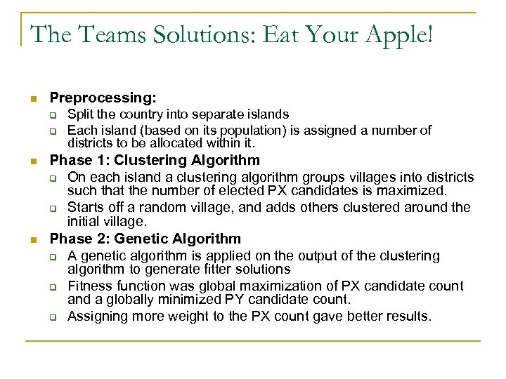 The Teams Solutions: Eat Your Apple! n Preprocessing: q q n n Split the