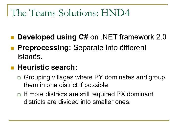 The Teams Solutions: HND 4 n n n Developed using C# on. NET framework