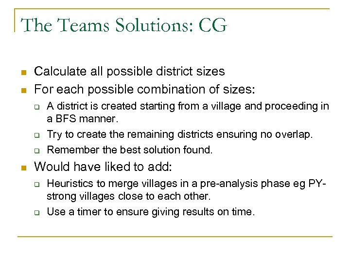 The Teams Solutions: CG n n Calculate all possible district sizes For each possible